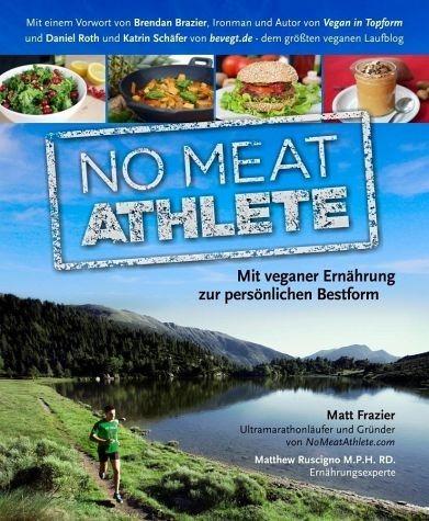 Broschiertes Buch »No Meat Athlete«