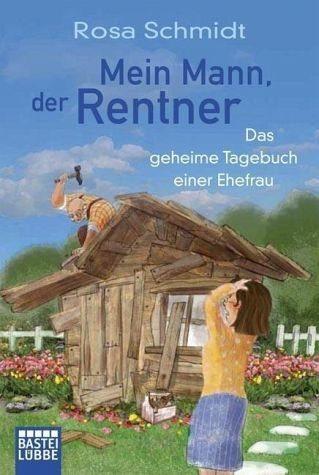 Broschiertes Buch »Mein Mann, der Rentner«