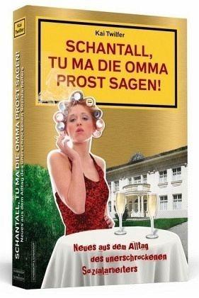 Broschiertes Buch »Schantall, tu ma die Omma Prost sagen! /...«