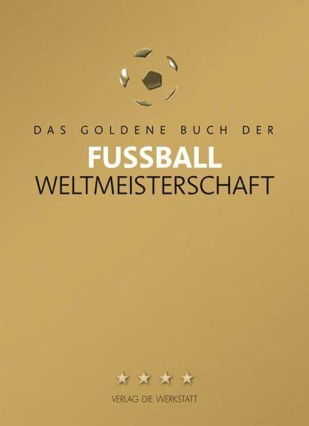Gebundenes Buch »Das Goldene Buch der Fußball-Weltmeisterschaft«