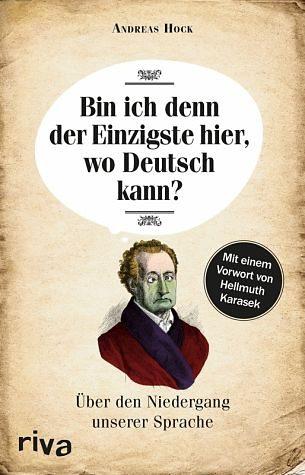 Broschiertes Buch »Bin ich denn der Einzigste hier, wo Deutsch kann?«