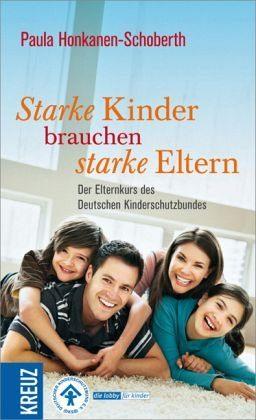 Broschiertes Buch »Starke Kinder brauchen starke Eltern«
