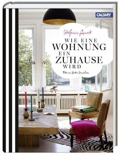 Gebundenes Buch »Wie eine Wohnung ein Zuhause wird«