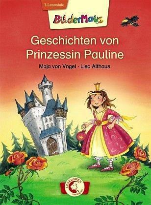 Gebundenes Buch »Bildermaus - Geschichten von Prinzessin Pauline«