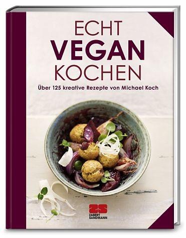 Gebundenes Buch »Echt vegan kochen«