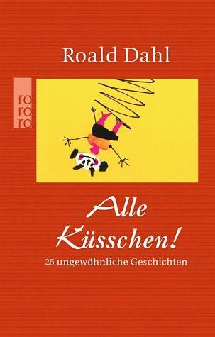 Broschiertes Buch »Alle Küsschen!«