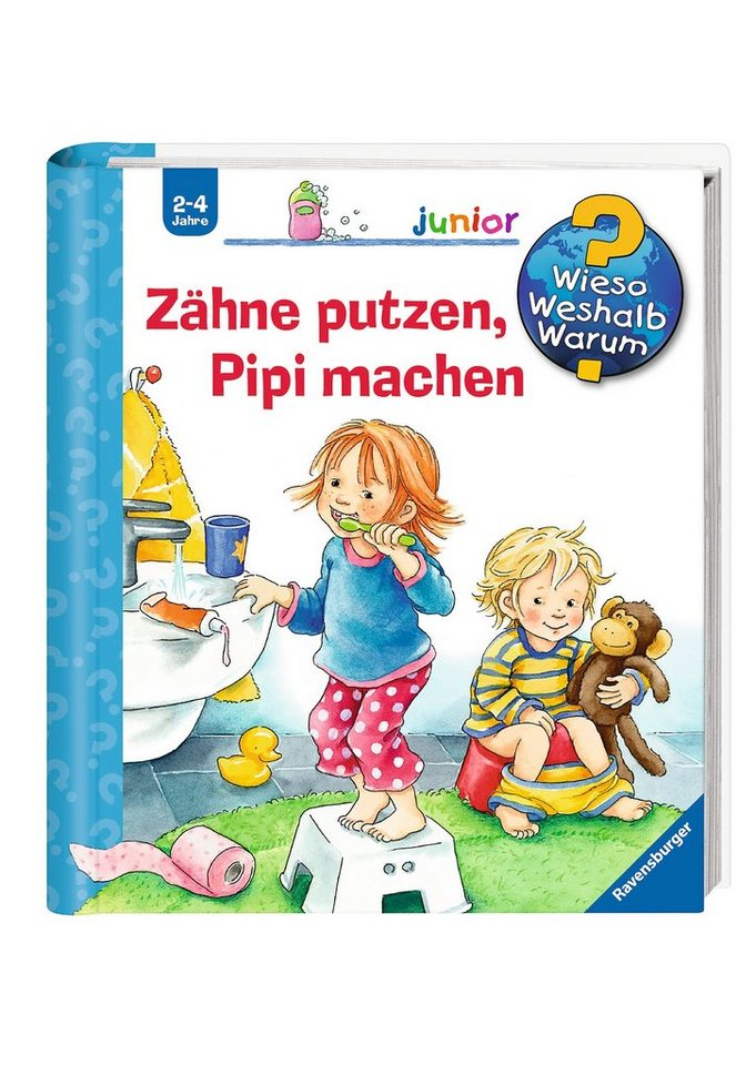 Ravensburger Kinderbuch, »Zähne putzen, Pipi machen / Wieso? Weshalb? Warum? Junior«