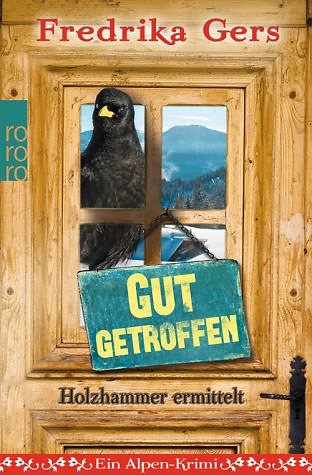 Broschiertes Buch »Gut getroffen / Holzhammer ermittelt Bd.3«