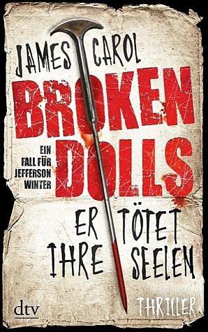 Broschiertes Buch »Broken Dolls - Er tötet ihre Seelen /...«
