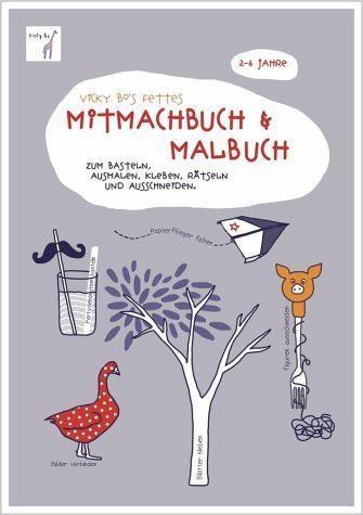 Broschiertes Buch »Vicky Bo's fettes Mitmachbuch & Malbuch. Ab 2...«