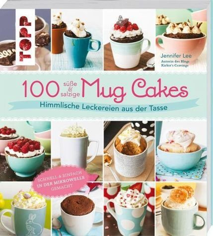 Broschiertes Buch »100 süße & salzige Mug Cakes«
