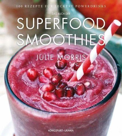 Gebundenes Buch »Das Buch der Superfood Smoothies«