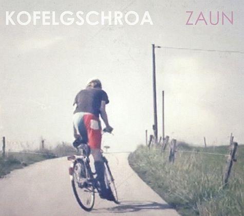 Audio CD »Kofelgschroa: Zaun«