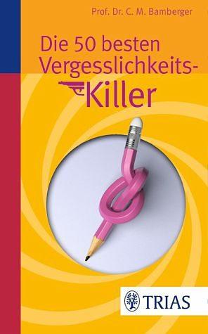 Broschiertes Buch »Die 50 besten Vergesslichkeits-Killer«