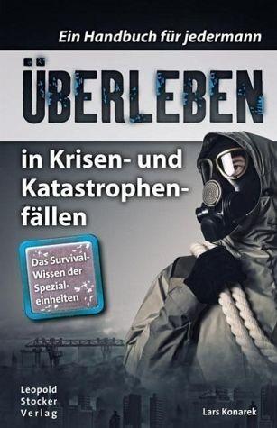 Broschiertes Buch »Überleben in Krisen- und Katastrophenfällen«