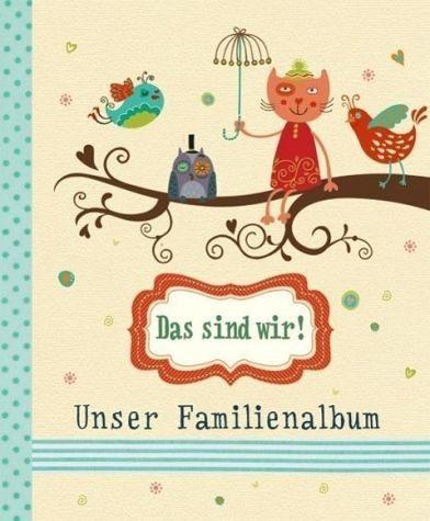Gebundenes Buch »Das sind wir! - Unser Familienalbum«