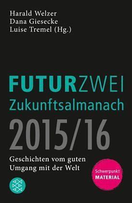 Broschiertes Buch »FUTURZWEI Zukunftsalmanach 2015/16«