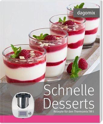 Broschiertes Buch »dagomix. Schnelle Desserts Rezepte für den...«