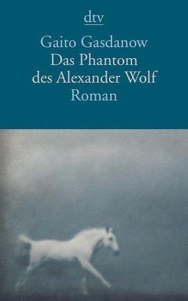 Broschiertes Buch »Das Phantom des Alexander Wolf«