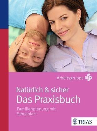 Broschiertes Buch »Natürlich und sicher - Das Praxisbuch«