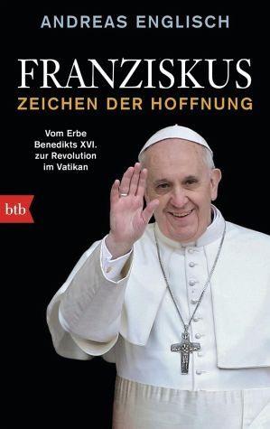 Broschiertes Buch »Franziskus - Zeichen der Hoffnung«