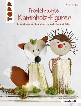 Broschiertes Buch »Fröhlich-bunte Kaminholz-Figuren«