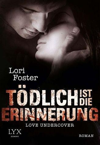 Broschiertes Buch »Tödlich ist die Erinnerung / Love Undercover Bd.3«