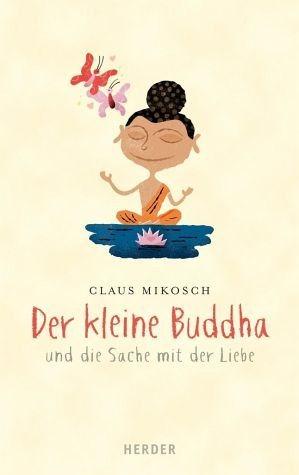 Gebundenes Buch »Der kleine Buddha und die Sache mit der Liebe«