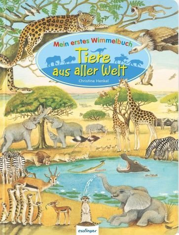 Gebundenes Buch »Mein erstes Wimmelbuch: Tiere aus aller Welt«