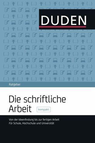 Broschiertes Buch »Duden Ratgeber - Die schriftliche Arbeit kompakt«