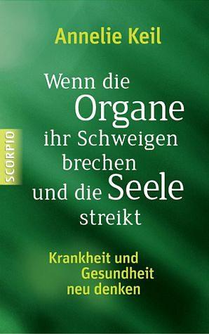 Gebundenes Buch »Wenn die Organe ihr Schweigen brechen und die...«