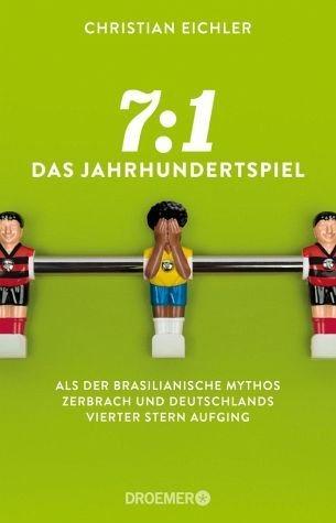 Broschiertes Buch »7:1 - Das Jahrhundertspiel«