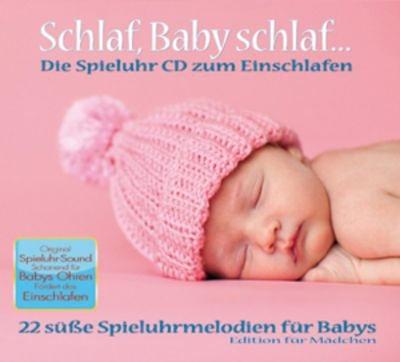 CD Schlaf, Baby schlaf - Spieluhrenmelodien für Mädchen