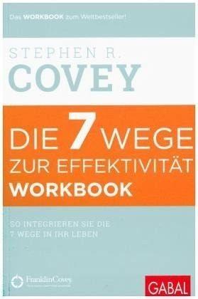 Broschiertes Buch »Die 7 Wege zur Effektivität. Workbook«