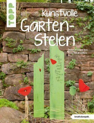 Broschiertes Buch »Kunstvolle Garten-Stelen«