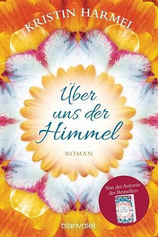 Broschiertes Buch »Über uns der Himmel«