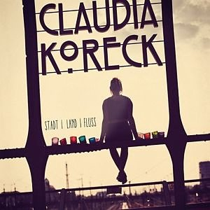 Audio CD »Claudia Koreck: Stadt Land Fluss«