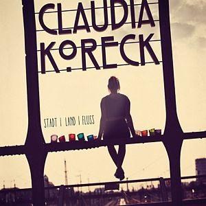 Audio CD »Claudia Koreck: Stadt Land Fluss«