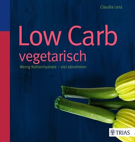 Broschiertes Buch »Low Carb vegetarisch«