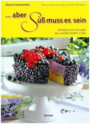 Gebundenes Buch »Aber süß muss es sein!«