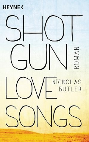 Broschiertes Buch »Shotgun Lovesongs«