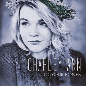 Audio CD »Charley Ann: To Your Bones«