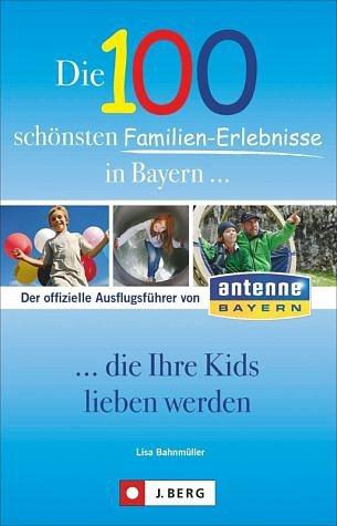 Broschiertes Buch »Die 100 schönsten Familien-Erlebnisse in...«