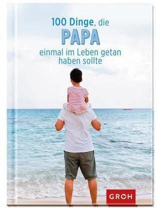 Gebundenes Buch »100 Dinge, die Papa einmal im Leben getan...«
