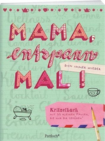 Broschiertes Buch »Mama, entspann mal!«
