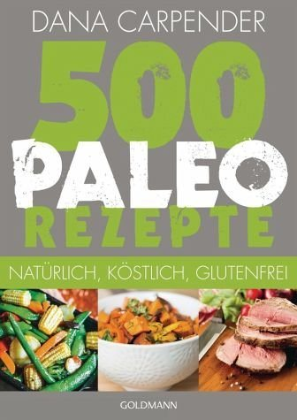 Broschiertes Buch »500 Paleo-Rezepte«