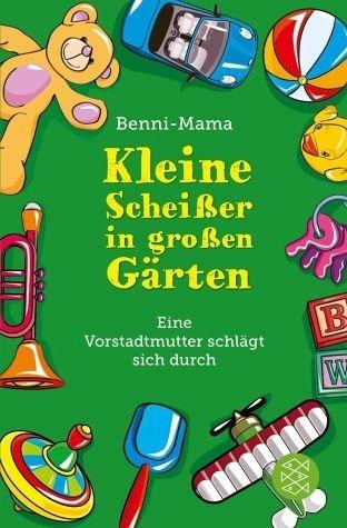 Broschiertes Buch »Kleine Scheißer in großen Gärten«