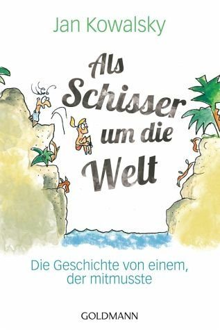 Broschiertes Buch »Als Schisser um die Welt«