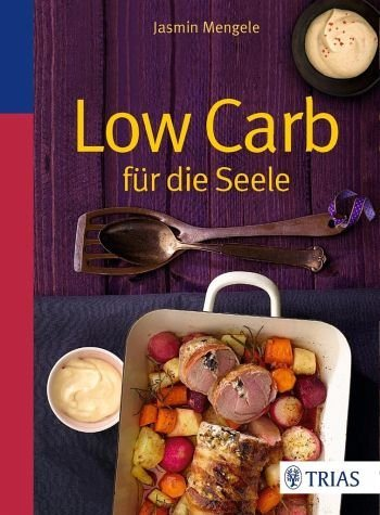Broschiertes Buch »Low Carb für die Seele«