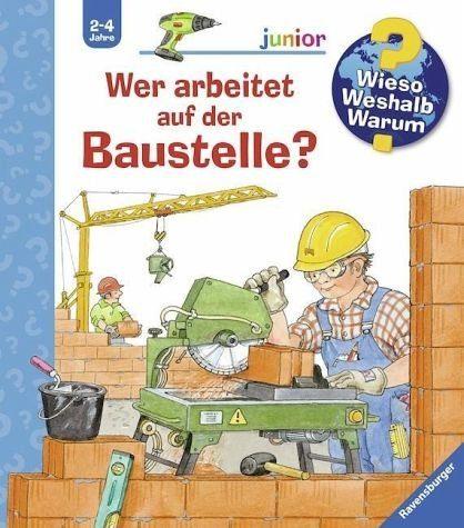 Broschiertes Buch »Wer arbeitet auf der Baustelle? / Wieso?...«